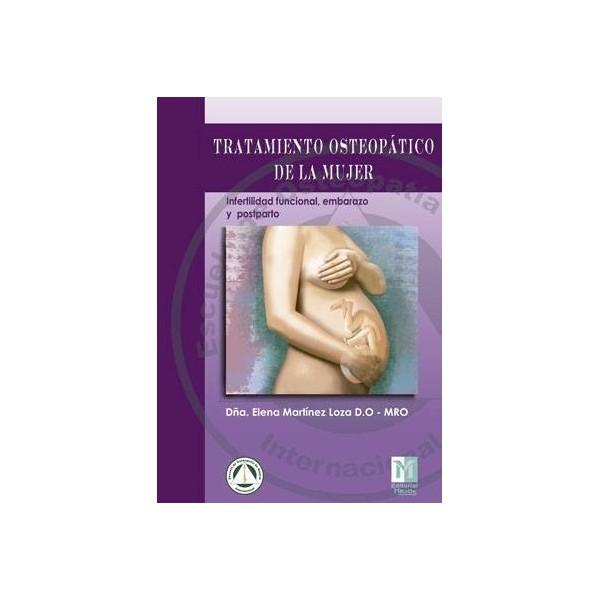 TRATAMIENTO OSTEOPATICO DE LA MUJER: infertilidad funcional, embarazo y postparto