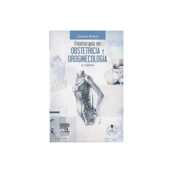 FISIOTERAPIA EN OBSTETRICIA Y UROGINECOLOGIA + ACCESO ONLINE.
