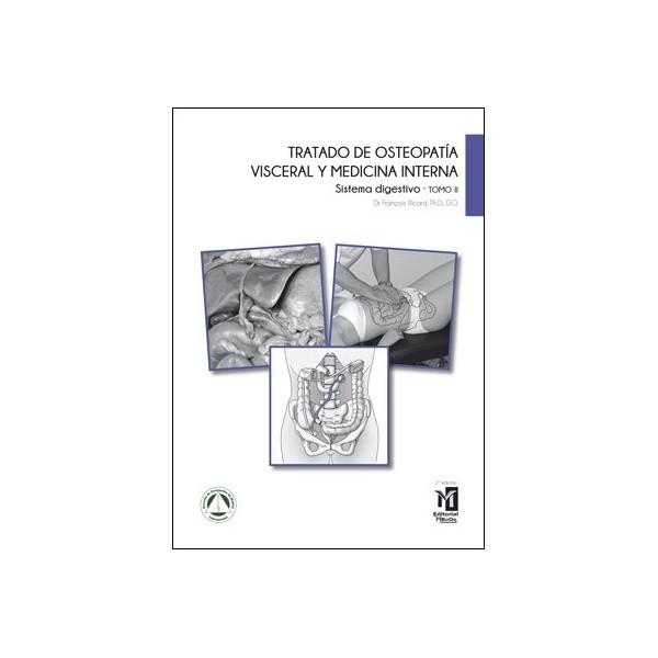 TRATADO DE OSTEOPATÍA VISCERAL Y MEDICINA INTERNA. TOMO II.SISTEMA DIGESTIVO